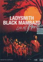 Ladysmith Black Mambazo- Live At Montreux 1987 / 1989 / 2000 : Live At Montreux 1987 / 1989 / 2000