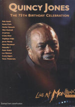 Quincy Jones : The 75th Birthday Celebration : Live At Montreux 2008