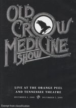 Old Crow Medicine Show : Live At The Orange Peel And Tennessee Theatre