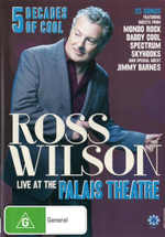 Ross Wilson : Live at the Palais Theatre - 5 Decades of Cool