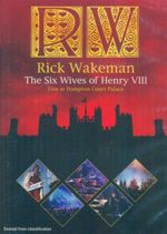 Rick Wakeman - The Six Wives of Henry VIII : Live at Hampton Court Palace