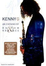 Kenny G : An Evening of Rhythm & Romance - Kenny G