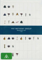 Imaginary Day Live Pat Metheny : Pat Metheny Group - Steve Rodby