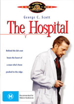 The Hospital : Behind the Lab Coat Beats the Heart of a Man Who's Been Pushed to the Edge - George C Scott