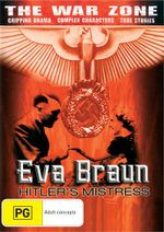 Eva Braun : Hitler's Mistress : The War Zone - Eva Braun