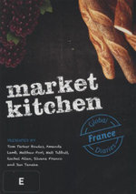 Market Kitchen : Global Diaries : France