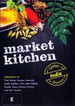 Market Kitchen Global Diaries : India - Tom Parker Bowles