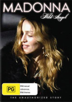 Madonna : Wild Angel : The Unorthorized Story - Madonna