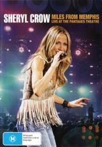 Sheryl Crow : Miles From Memphis : Live At The Pantages Theatre - Martyn Atkins
