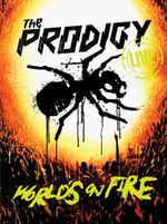 The Prodigy Live : World's On Fire