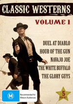 Classic Westerns : Volume 1 - Duel At Diablo/Hour Of The Gun/Navajo Joe/White Buffalo/Glory Guys