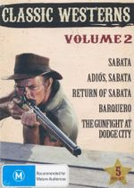 Classic Westerns : Volume 2 - Sabata/Adios Sabata/Return of Sabata/Barquero/Gunfight at Dodge City - Gianfranco Parolini