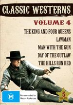Classic Westerns : Volume 4 - King and Four Queens/Lawman/Man With The Gun/Day Of The Outlaw/The Hills Run Red