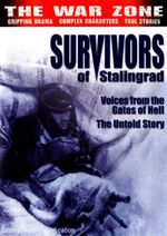 Survivors From Stalingrad : The War Zone - Voices From The Gates Of Hell - The Untold Story - Mike Leighton
