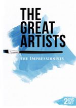 The Great Artists : The Impressionists - Sebastian Armesto