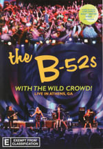 The B52's : With The Wild Crowd - Live From Athens