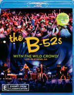 The B52s : With the Wild Crowd - Live from Athens, GA - B-52s