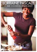 Lorraine Pascale : Home Cooking Made Easy - Lorraine Pascale