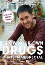 Grow Your Own Drugs : Christmas Special - James Wong