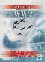 Battleline DVD - Recorded History of WW2 : Pearl Harbour, Fall of Singapore, Fall of the Philippines