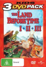 The Land Before Time / The Land Before Time II : The Great Valley Adventure / The Land Before Time III: The Time of Great Giving