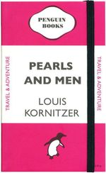 Pearls and Men by Louis Kornitzer : Penguin A6 Notebook - Penguin Group Australia