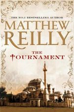 The Tournament - Signed Copy : Limited to 500 copies only : Pre-order yours today - Matthew Reilly