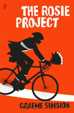 The Rosie Project : Signed Copies Available For A Limited Time Only!* - Graeme Simsion