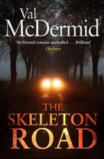 The Skeleton Road : Order Your Signed Copy!* - Val McDermid