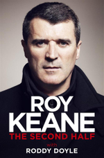 The Second Half : Order Your Signed Copy!* - Roy Keane