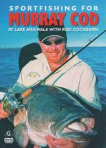 Sportfishing For Murray Cod : At Lake Mulwala With Rod Cockburn