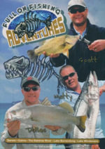 Full On Fishing Adventures : Darwin - Cairns - The Daintree River - Lake Burrendong - Lake Windemere