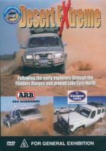 Desert Extreme  : Following the early explorers through the Flinders Ranges and around Lake Eyre North