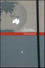 Australian Geographic Travel Journal : AUSTRALIAN GEOGRAPH - Australian Geographic