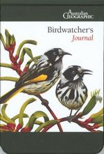 Birdwatchers Journal : AUSTRALIAN GEOGRAPH - Australian Geographic