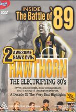Inside The Battle of '89 : 2 Awesome Hawk Dvds : Hawthorn the Electriying 80's