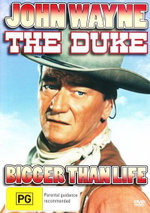 The Duke : Bigger Than Life - John Wayne