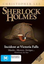 Sherlock Holmes : Incident at Victoria Falls : Murder... Mystery... Intrigue... Elementary My Dear - Christopher Lee