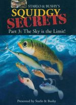 Squidgy Secrets : Starlo & Bushy's - Part 3 : The Sky Is The Limit