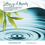 Letting Go Of Anxiety - Sarah Edelman