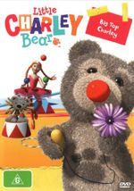 Little Charley Bear : Big Top Charley - Dave Benson Phillips