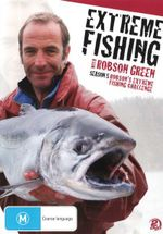 Extreme Fishing with Robson Green : Season 5 - Robson Green