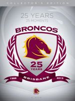 NRL Brisbane Broncos : 25 Years 25 Moments Collector's Edition - Paul Vautin