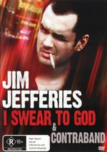 Jim Jefferies : I Swear To God & Contraband - James Davern