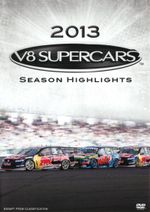 V8 Supercars 2013 Series Highlights - Neil Crompton