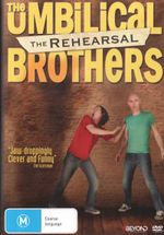 Umbilical Bros : The Rehearsal - Umbilical Brothers