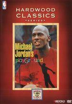 NBA Hardwood Classics : Michael Jordan's Playground - Michael Jordan