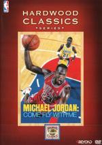 NBA Hardwood Classics : Michael Jordan: Come Fly With Me - Michael Jordan