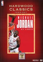 NBA Hardwood Classics : Michael Jordan - His Airness - Will Lyman