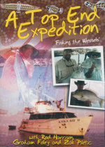 A Top End Expedition : Fishing The Wessels'